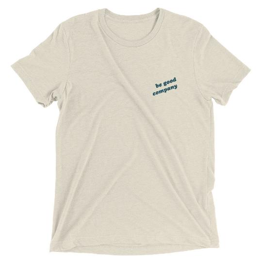 Be Good Company Triblend Tshirt